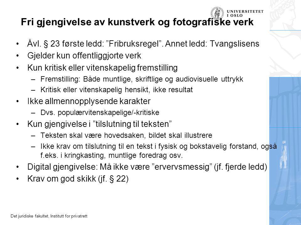 Det juridiske fakultet, Institutt for privatrett Fri gjengivelse av kunstverk og fotografiske verk Åvl.