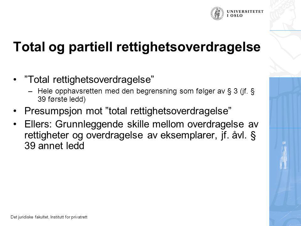 Det juridiske fakultet, Institutt for privatrett Tolking/lemping av opphavsrettslige avtaler Spesialitetsprinsippet –Åvl.