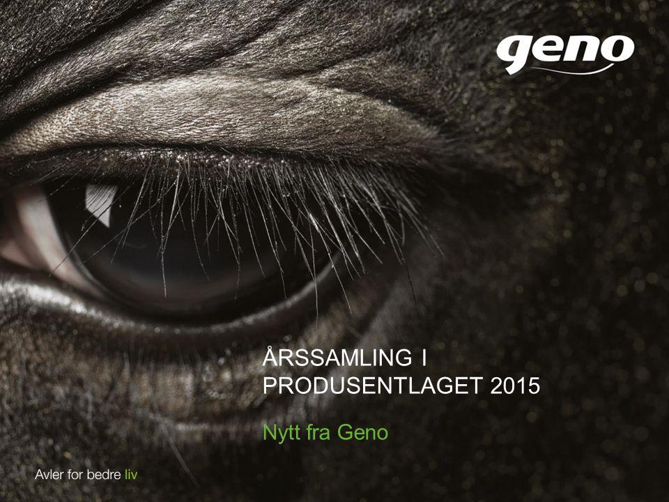 ÅRSSAMLING I PRODUSENTLAGET 2015 Nytt fra Geno
