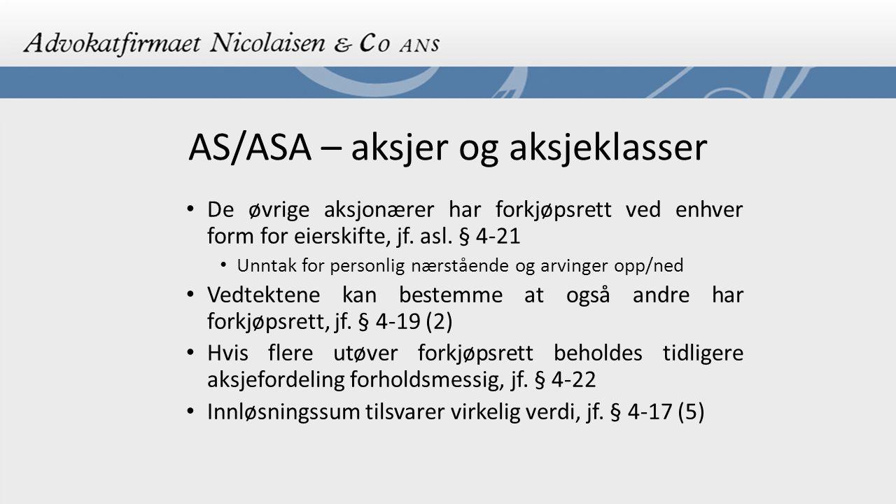 AS/ASA – aksjer og aksjeklasser De øvrige aksjonærer har forkjøpsrett ved enhver form for eierskifte, jf. asl. § 4-21 Unntak for personlig nærstående
