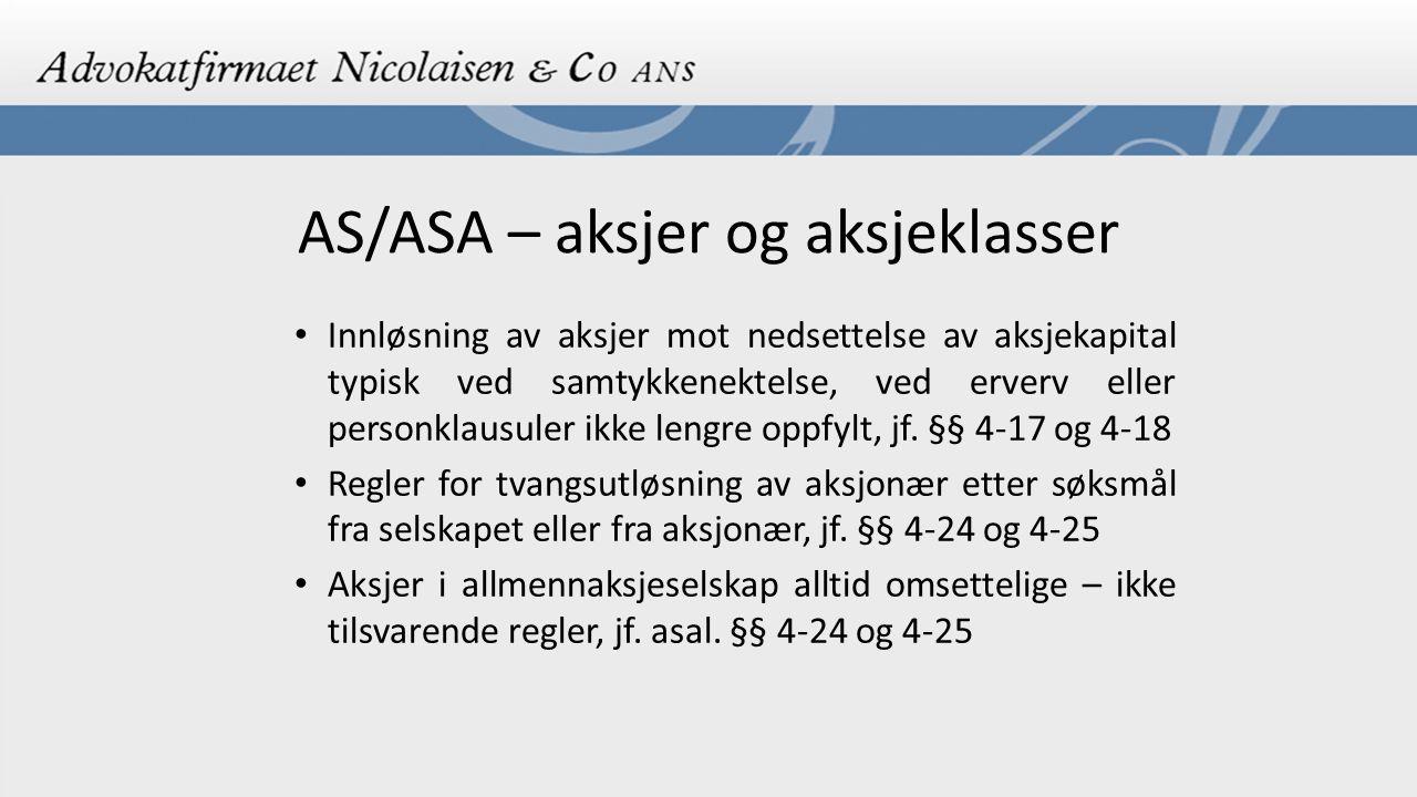 AS/ASA – aksjer og aksjeklasser Innløsning av aksjer mot nedsettelse av aksjekapital typisk ved samtykkenektelse, ved erverv eller personklausuler ikk