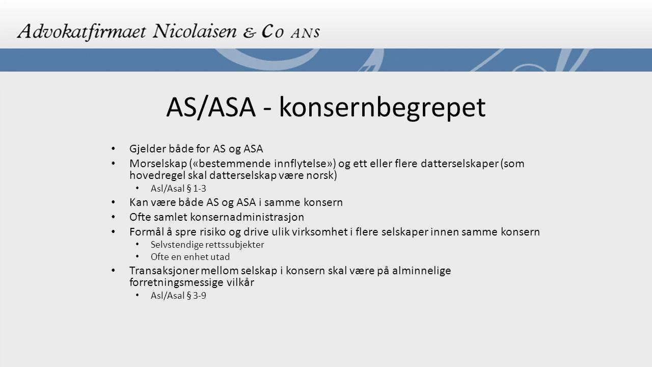AS/ASA - konsernbegrepet Gjelder både for AS og ASA Morselskap («bestemmende innflytelse») og ett eller flere datterselskaper (som hovedregel skal dat