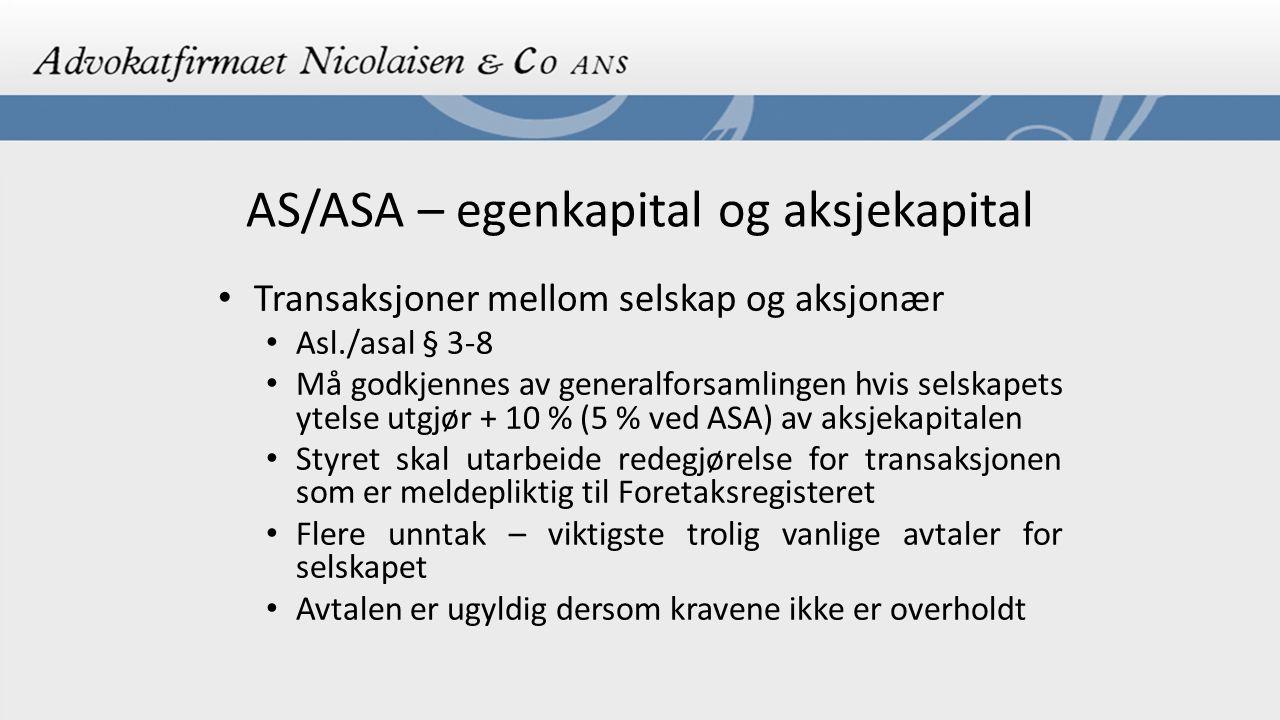 AS/ASA – aksjer og aksjeklasser Aksjene skal ha lik pålydende verdi Samlet pålydende verdi av aksjene = totale aksjekapitalen Aksjeeierbok – opprettes ved stiftelsen (§ 4-2) Kravene til aksjeeierbok – Asl § 4-5 flg Se eksempel Utg.pkt er at hver aksje gir lik rett i selskapet § 4-1 Unntak ved flere aksjeklasser, jf.