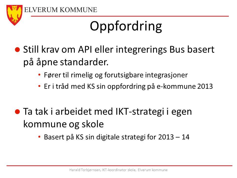 Oppfordring Still krav om API eller integrerings Bus basert på åpne standarder.