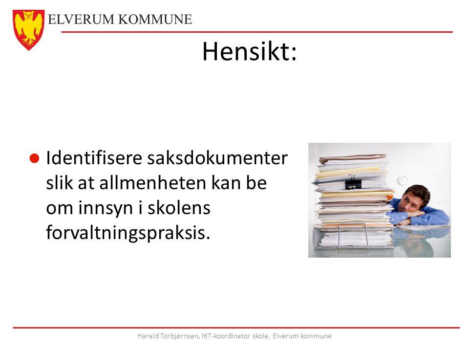 Hensikt: Identifisere saksdokumenter slik at allmenheten kan be om innsyn i skolens forvaltningspraksis.