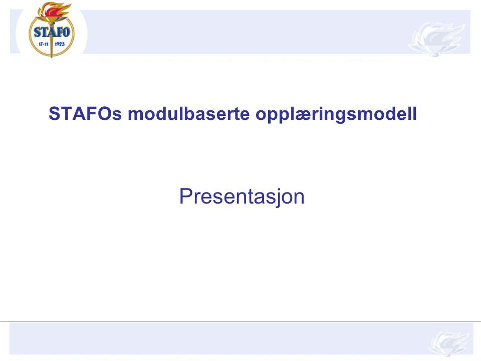 STAFOs modulbaserte opplæringsmodell Presentasjon