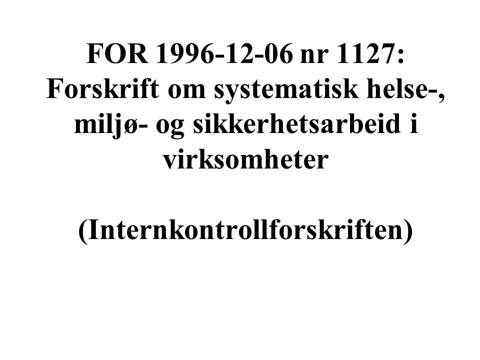 FOR 1996-12-06 nr 1127: Forskrift om systematisk helse-, miljø- og sikkerhetsarbeid i virksomheter (Internkontrollforskriften)