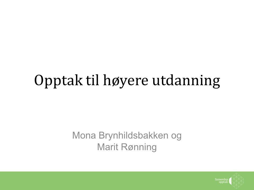 Opptak til høyere utdanning Mona Brynhildsbakken og Marit Rønning