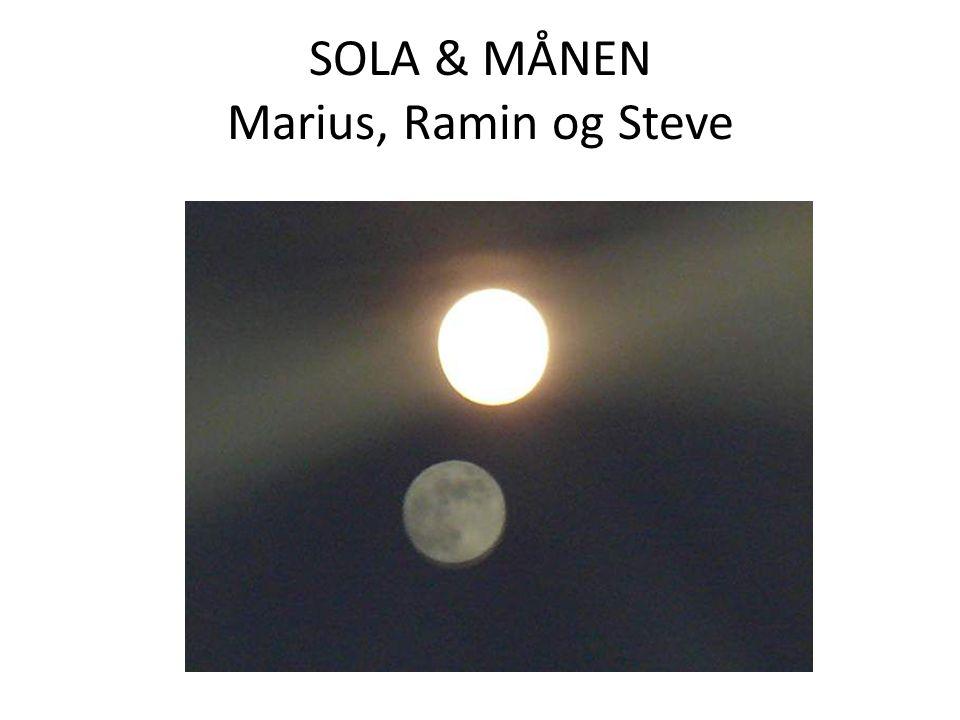 SOLA & MÅNEN Marius, Ramin og Steve