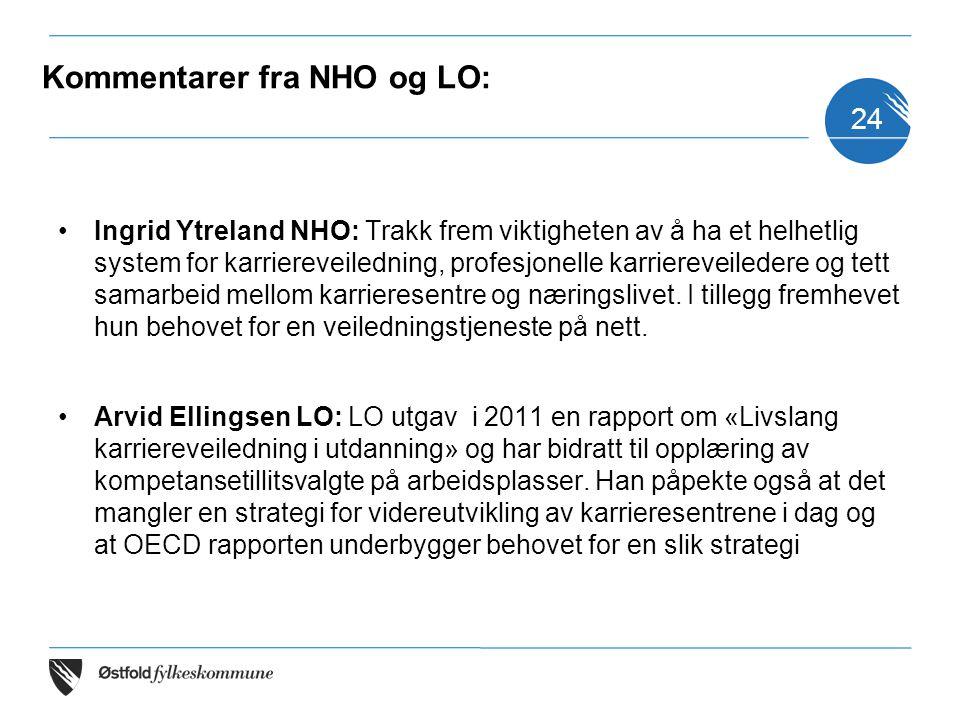 Kommentarer fra NHO og LO: Ingrid Ytreland NHO: Trakk frem viktigheten av å ha et helhetlig system for karriereveiledning, profesjonelle karriereveile