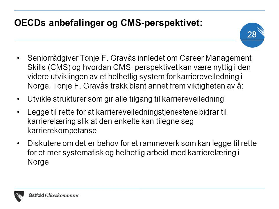 OECDs anbefalinger og CMS-perspektivet: Seniorrådgiver Tonje F. Gravås innledet om Career Management Skills (CMS) og hvordan CMS- perspektivet kan vær