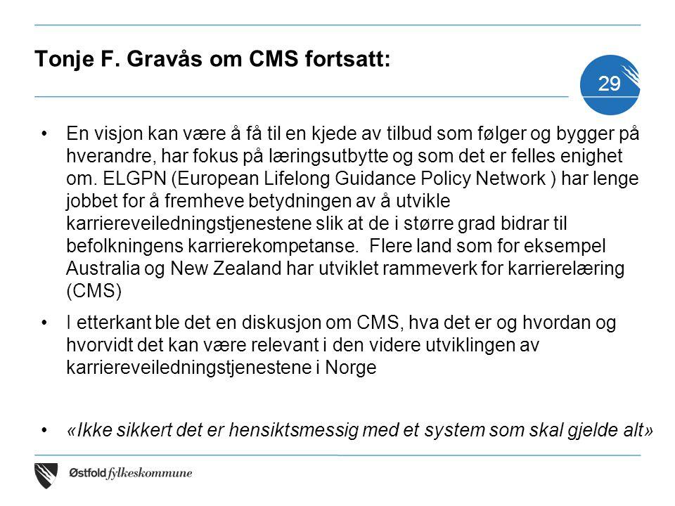 Tonje F. Gravås om CMS fortsatt: En visjon kan være å få til en kjede av tilbud som følger og bygger på hverandre, har fokus på læringsutbytte og som