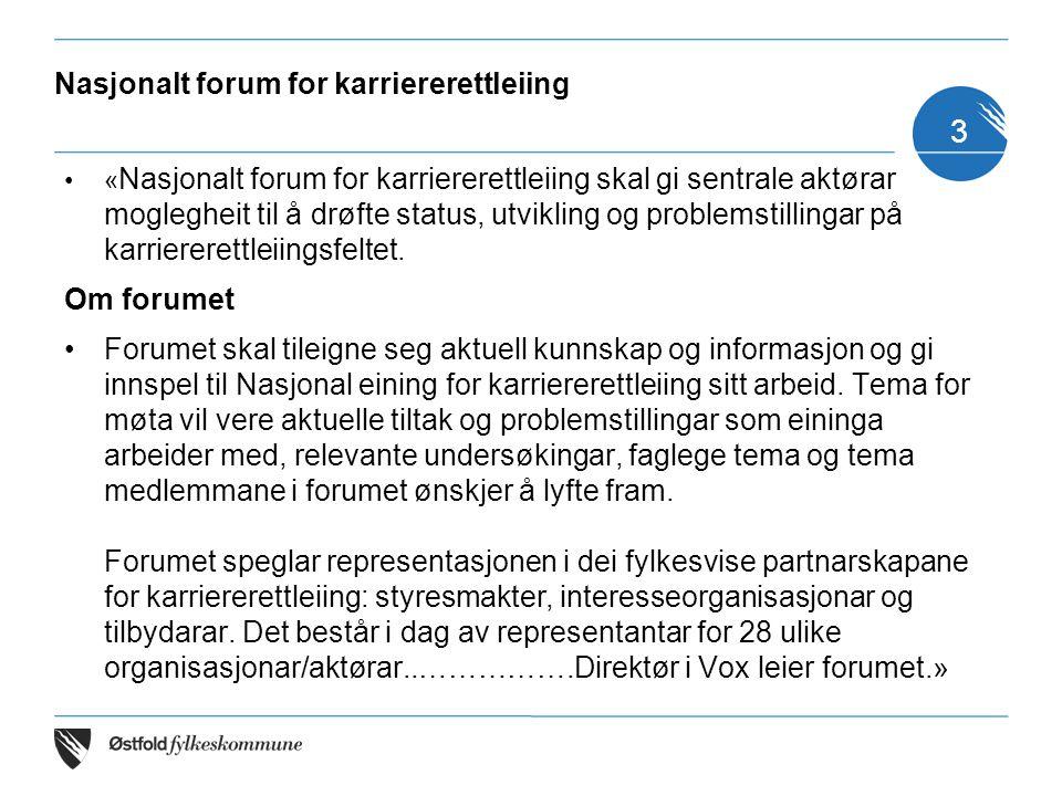 Nasjonalt forum for karriererettleiing « Nasjonalt forum for karriererettleiing skal gi sentrale aktørar moglegheit til å drøfte status, utvikling og