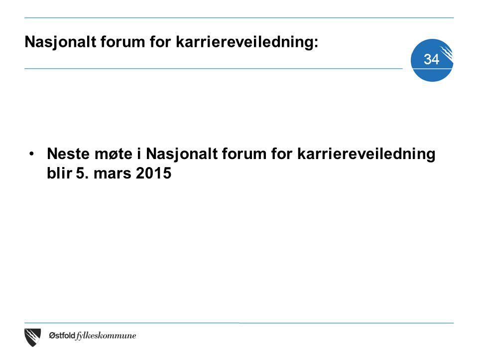 Nasjonalt forum for karriereveiledning: Neste møte i Nasjonalt forum for karriereveiledning blir 5. mars 2015 34