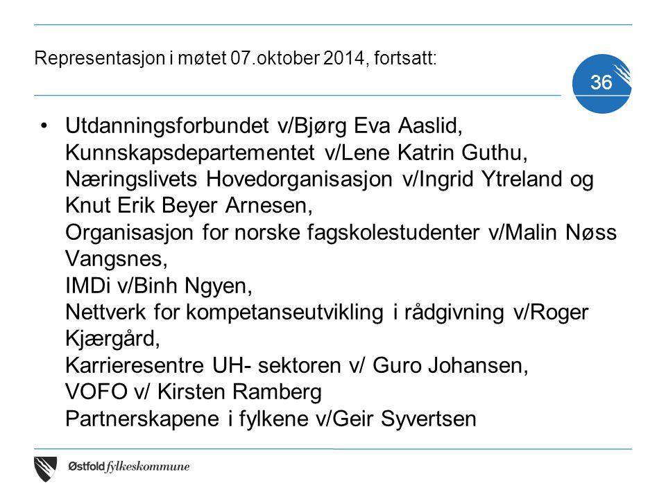 Representasjon i møtet 07.oktober 2014, fortsatt: Utdanningsforbundet v/Bjørg Eva Aaslid, Kunnskapsdepartementet v/Lene Katrin Guthu, Næringslivets Ho