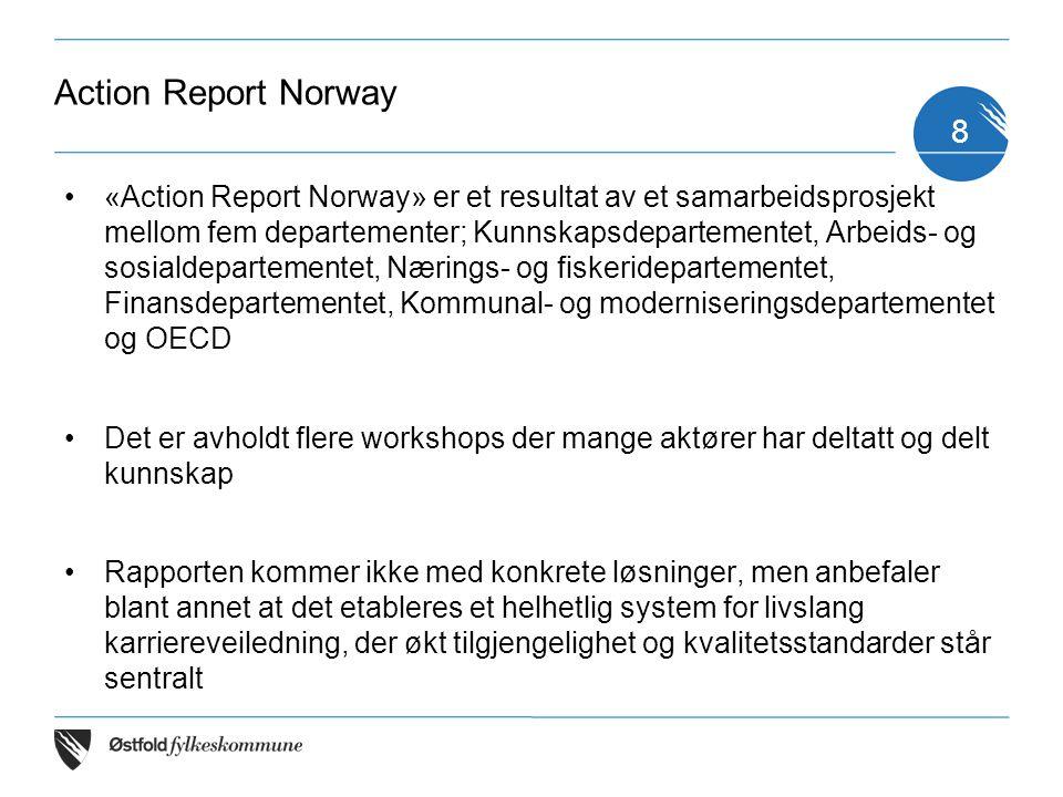 Action Report Norway «Action Report Norway» er et resultat av et samarbeidsprosjekt mellom fem departementer; Kunnskapsdepartementet, Arbeids- og sosi