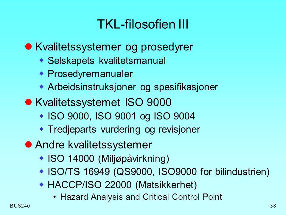 BUS24038 TKL-filosofien III Kvalitetssystemer og prosedyrer  Selskapets kvalitetsmanual  Prosedyremanualer  Arbeidsinstruksjoner og spesifikasjoner
