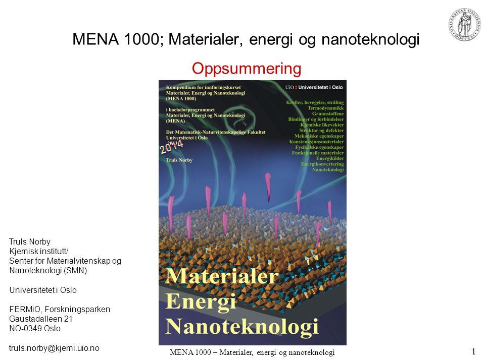 MENA 1000 – Materialer, energi og nanoteknologi MENA 1000; Materialer, energi og nanoteknologi Truls Norby Kjemisk institutt/ Senter for Materialviten