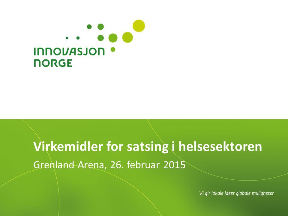 Grenland Arena, 26. februar 2015 Virkemidler for satsing i helsesektoren