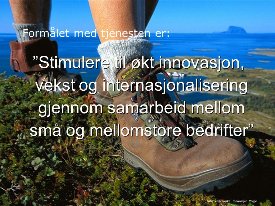 Side 18 Stimulere til økt innovasjon, vekst og internasjonalisering gjennom samarbeid mellom små og mellomstore bedrifter Formålet med tjenesten er: Foto: Terje Rakke, Innovasjon Norge