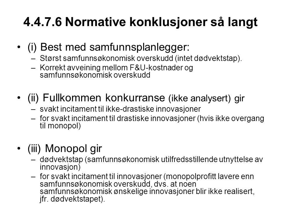 4.4.7.6 Normative konklusjoner så langt (i) Best med samfunnsplanlegger: –Størst samfunnsøkonomisk overskudd (intet dødvektstap). –Korrekt avveining m