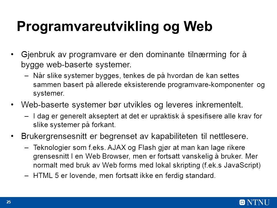 25 Programvareutvikling og Web Gjenbruk av programvare er den dominante tilnærming for å bygge web-baserte systemer.