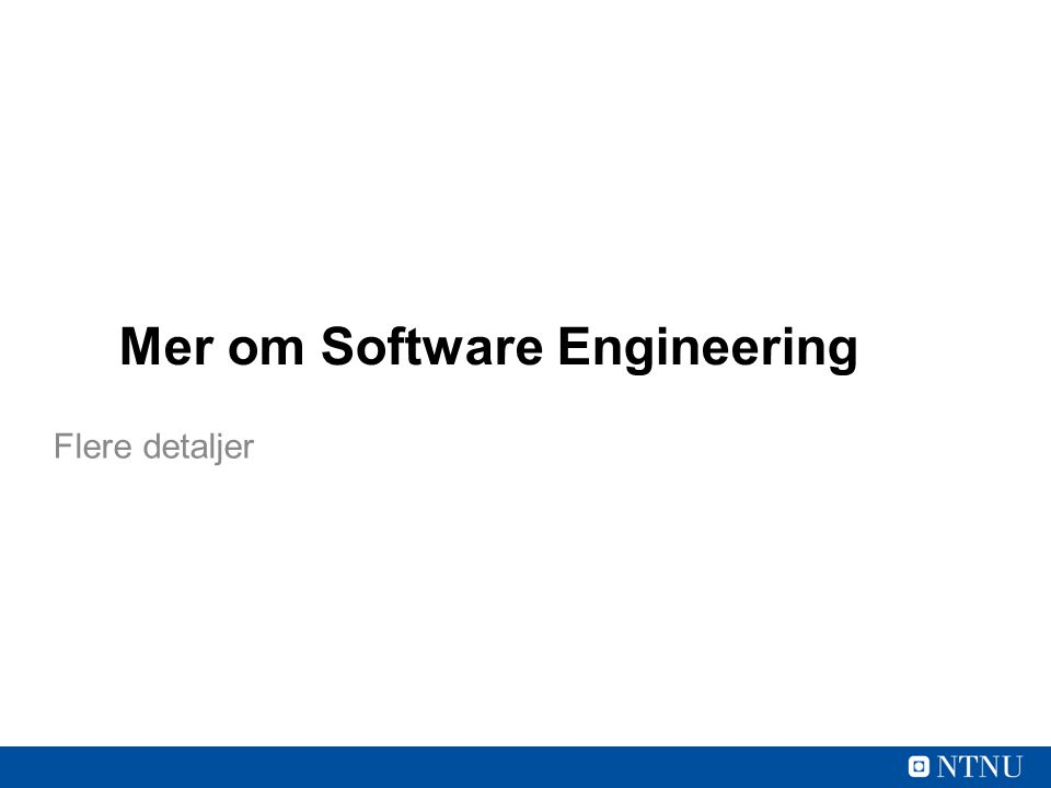 Mer om Software Engineering Flere detaljer