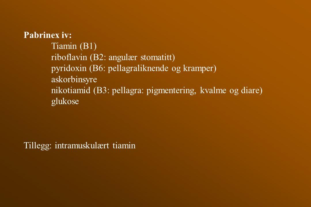 Pabrinex iv: Tiamin (B1) riboflavin (B2: angulær stomatitt) pyridoxin (B6: pellagraliknende og kramper) askorbinsyre nikotiamid (B3: pellagra: pigment