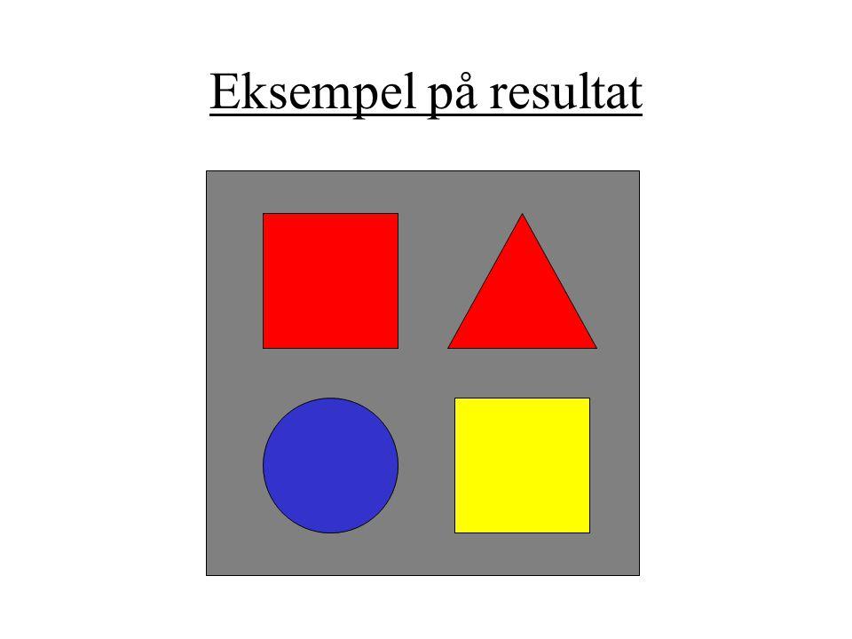 Objekt-orientert analyse To datatyper: Form og Farge.