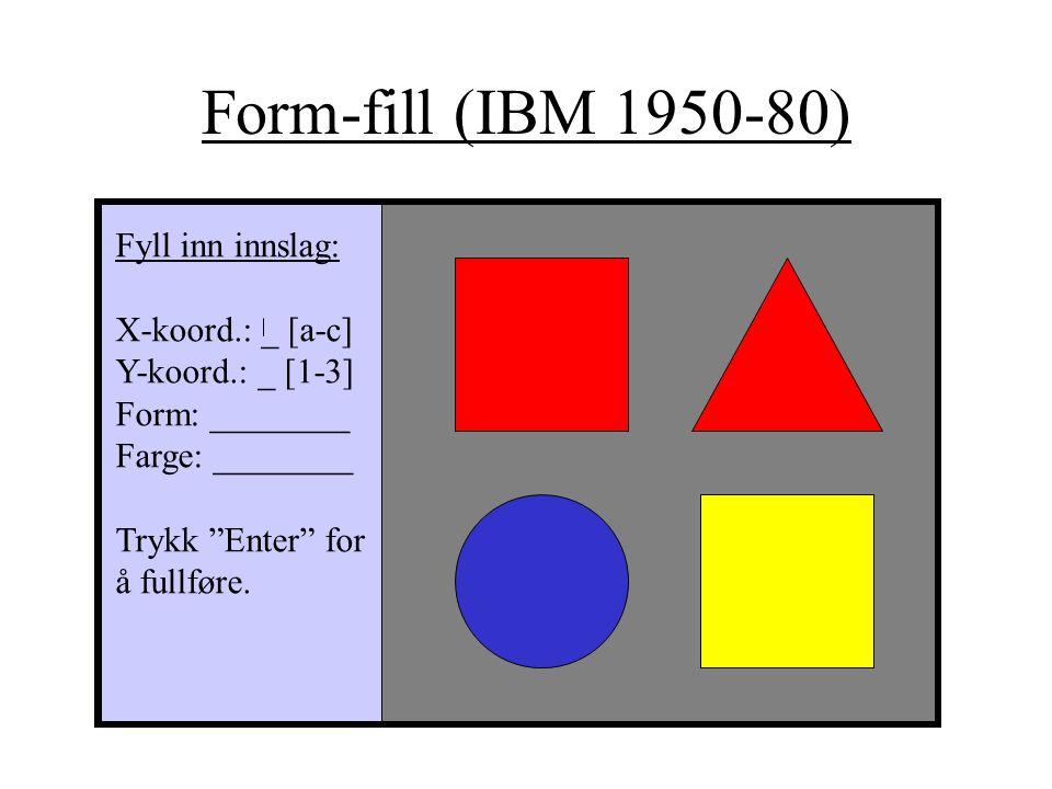 """Form-fill (IBM 1950-80) Fyll inn innslag: X-koord.: _ [a-c] Y-koord.: _ [1-3] Form: ________ Farge: ________ Trykk """"Enter"""" for å fullføre."""