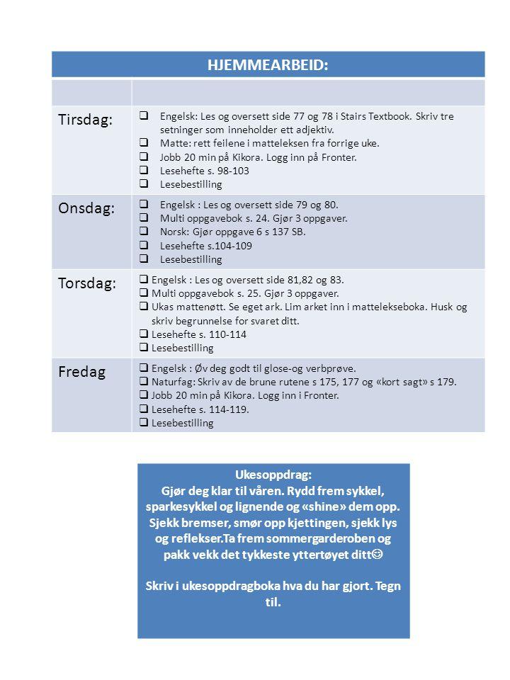 HJEMMEARBEID: Tirsdag:  Engelsk: Les og oversett side 77 og 78 i Stairs Textbook.