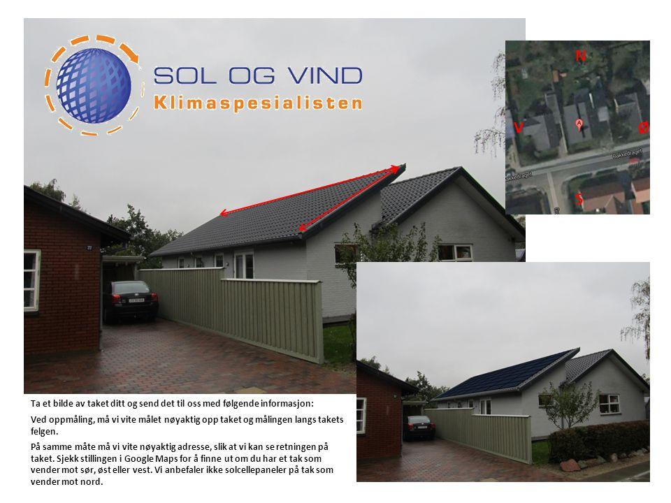 S ØV N Ta et bilde av taket ditt og send det til oss med følgende informasjon: Ved oppmåling, må vi vite målet nøyaktig opp taket og målingen langs takets felgen.