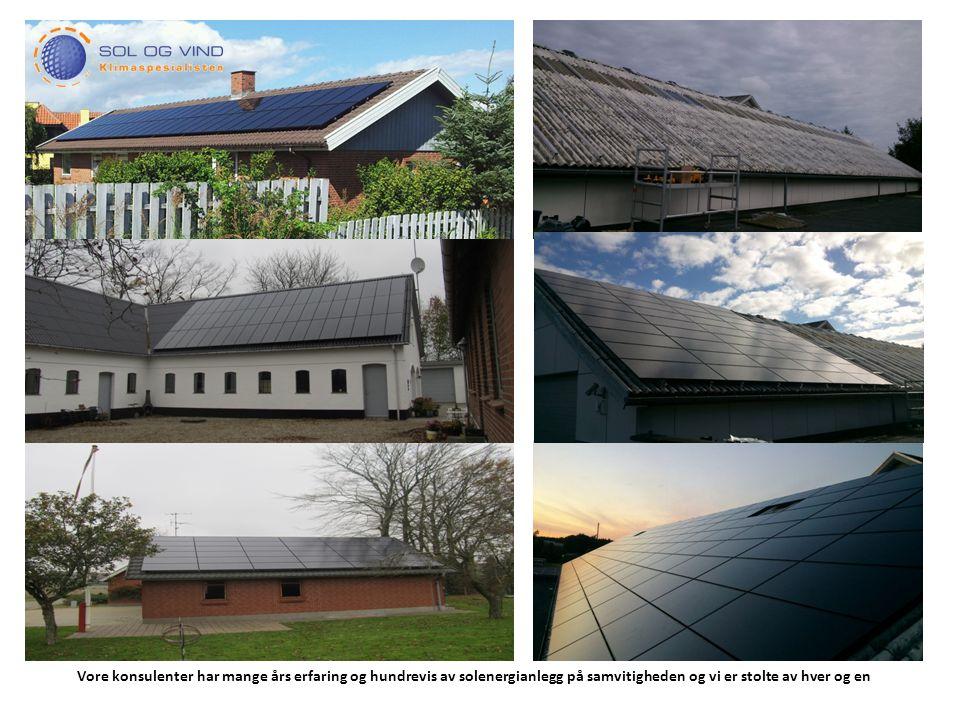 Vore konsulenter har mange års erfaring og hundrevis av solenergianlegg på samvitigheden og vi er stolte av hver og en