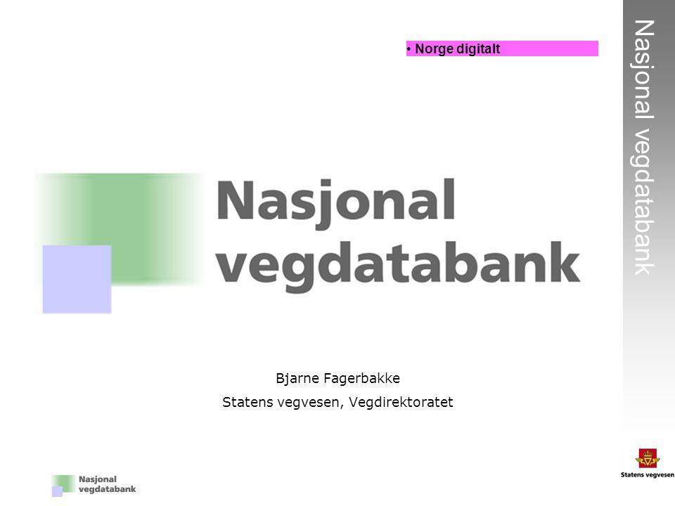 1 Nasjonal vegdatabank Bjarne Fagerbakke Statens vegvesen, Vegdirektoratet Norge digitalt