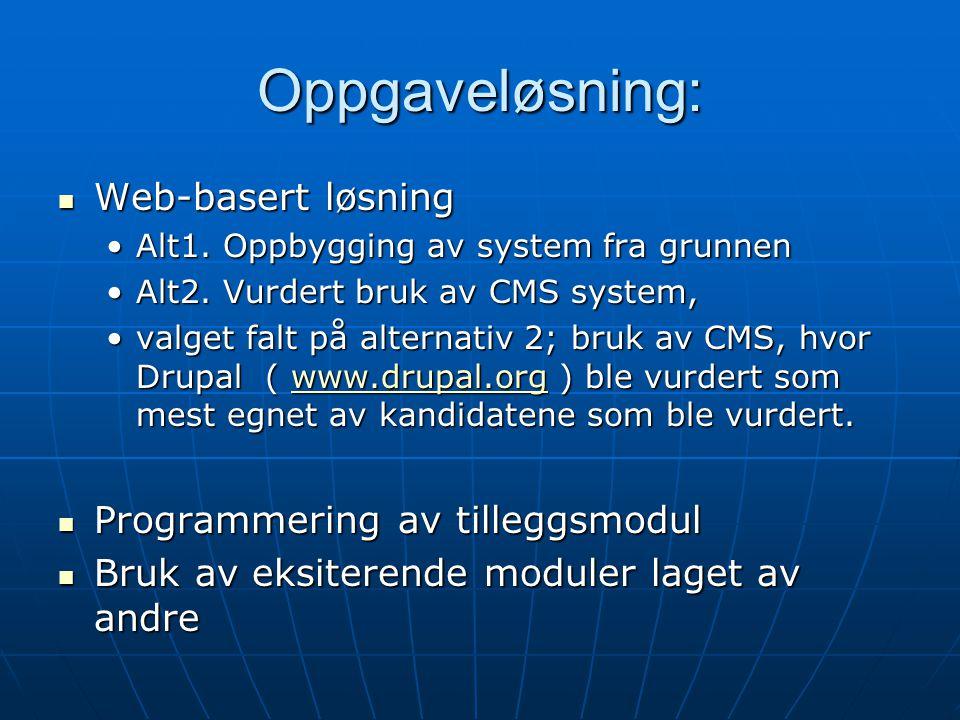 Oppgaveløsning: Web-basert løsning Web-basert løsning Alt1.