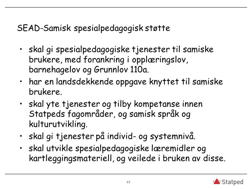 SEAD-Samisk spesialpedagogisk støtte skal gi spesialpedagogiske tjenester til samiske brukere, med forankring i opplæringslov, barnehagelov og Grunnlov 110a.