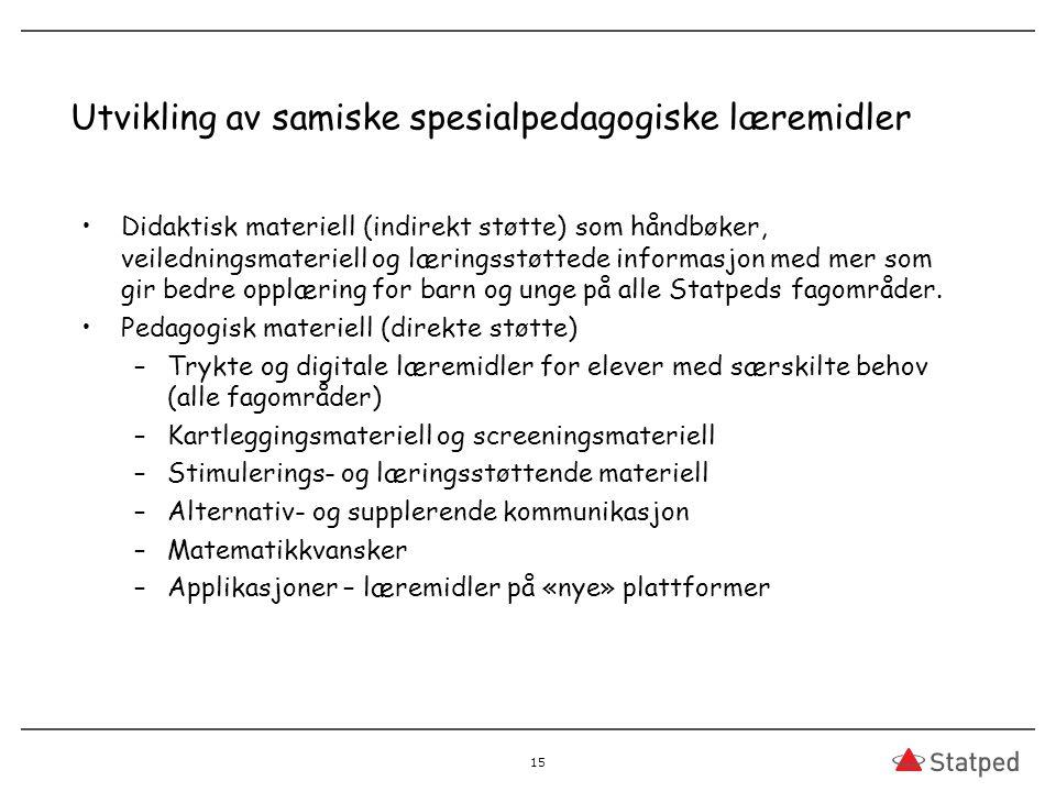 Utvikling av samiske spesialpedagogiske læremidler Didaktisk materiell (indirekt støtte) som håndbøker, veiledningsmateriell og læringsstøttede informasjon med mer som gir bedre opplæring for barn og unge på alle Statpeds fagområder.