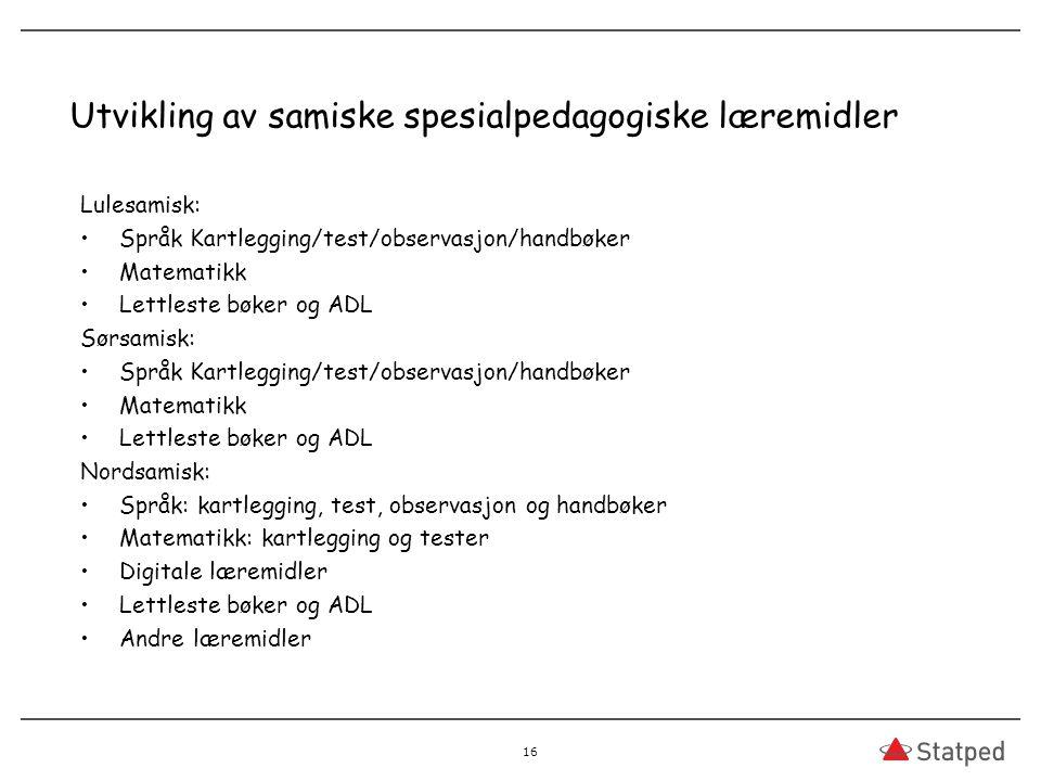 Utvikling av samiske spesialpedagogiske læremidler Lulesamisk: Språk Kartlegging/test/observasjon/handbøker Matematikk Lettleste bøker og ADL Sørsamis