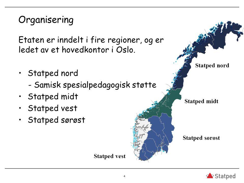 Organisering 4 Etaten er inndelt i fire regioner, og er ledet av et hovedkontor i Oslo. Statped nord - Samisk spesialpedagogisk støtte Statped midt St