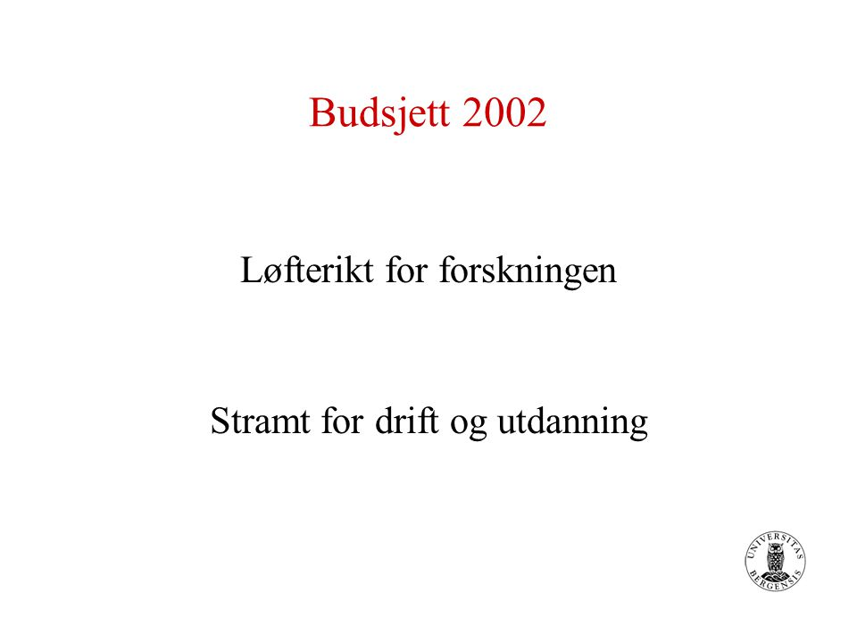 Budsjett 2002 - satsing på forskning De 175 mill.kronene fordeles som følger : 100 mill.