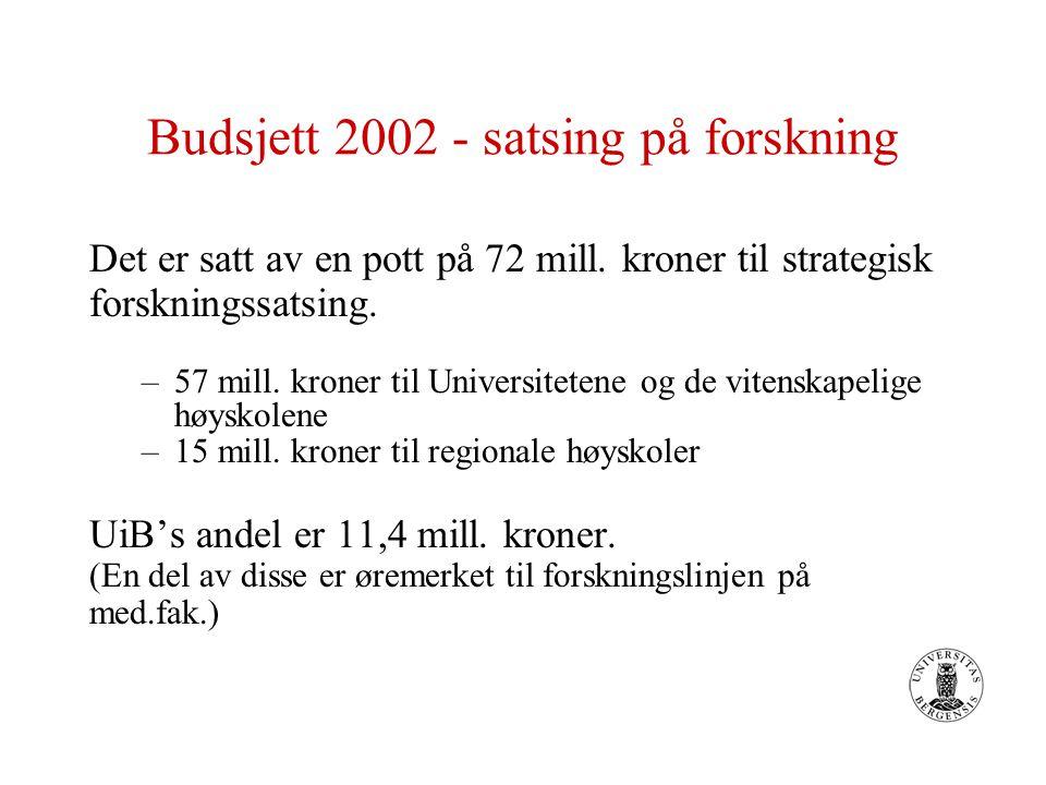 Budsjett 2002 - satsing på forskning Det er satt av en pott på 72 mill.