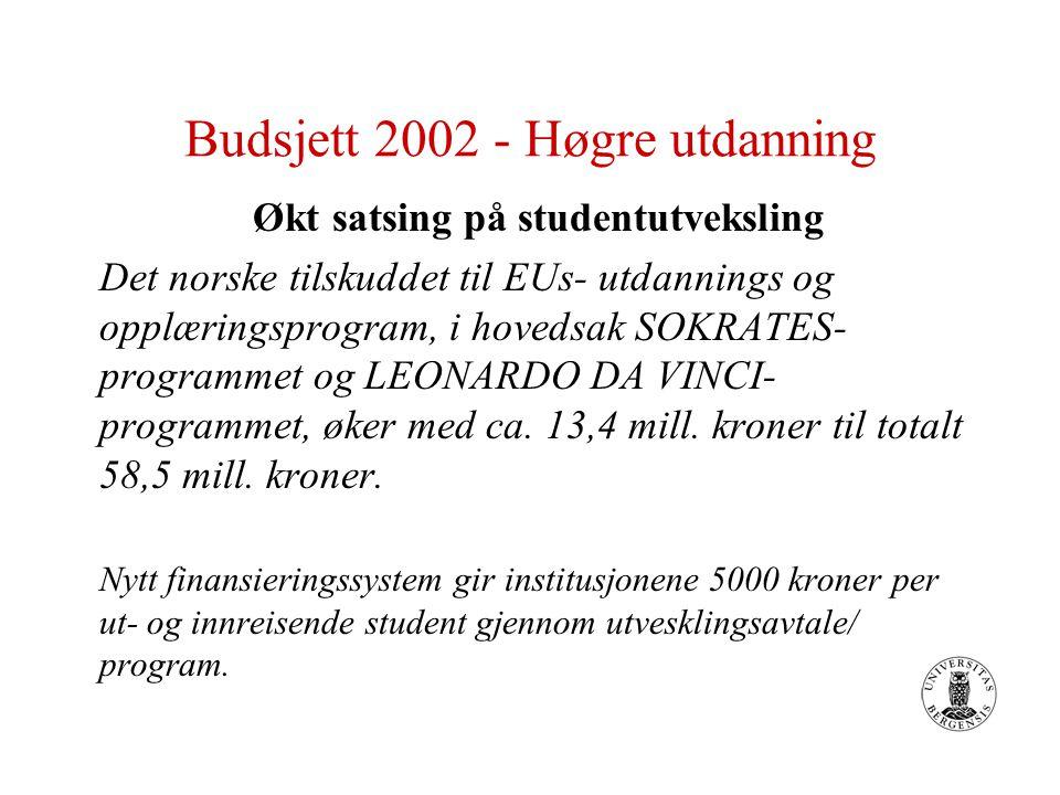 Budsjett 2002 Høgre utdanning Det opprettes forskerlinje ved de medisinske fakultetene: 20 plasser ved UiO 15 plasser ved UiB 12 plasser ved NTNU 6 plasser ved UiTø Finansiering innenfor foreslåtte midler til forskning