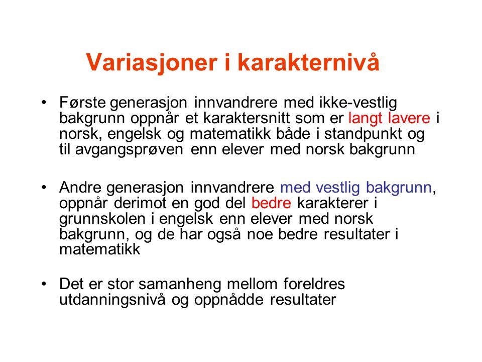 Variasjoner i karakternivå Første generasjon innvandrere med ikke-vestlig bakgrunn oppnår et karaktersnitt som er langt lavere i norsk, engelsk og mat
