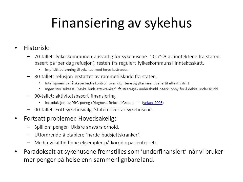 Finansiering av sykehus Historisk: – 70-tallet: fylkeskommunen ansvarlig for sykehusene.