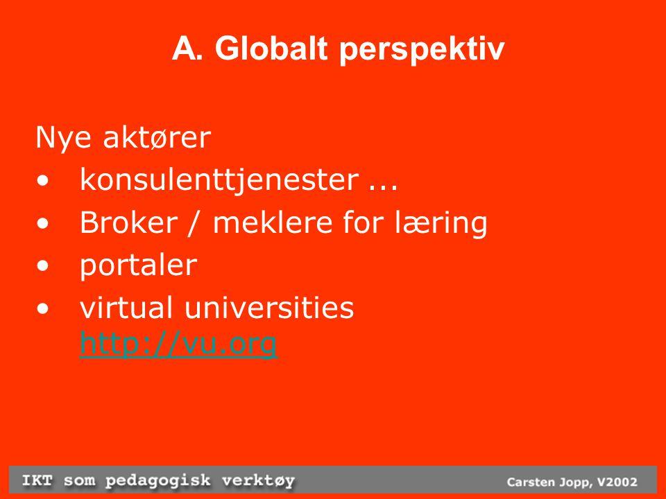 A. Globalt perspektiv Nye aktører konsulenttjenester...