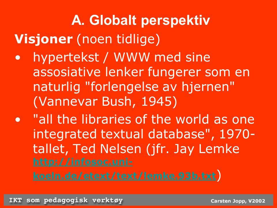 C.Nasjonalt perspektiv eNorge-planen Norge er mulighetenes samfunn.