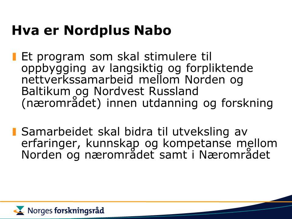 Hva er Nordplus Nabo Et program som skal stimulere til oppbygging av langsiktig og forpliktende nettverkssamarbeid mellom Norden og Baltikum og Nordvest Russland (nærområdet) innen utdanning og forskning Samarbeidet skal bidra til utveksling av erfaringer, kunnskap og kompetanse mellom Norden og nærområdet samt i Nærområdet