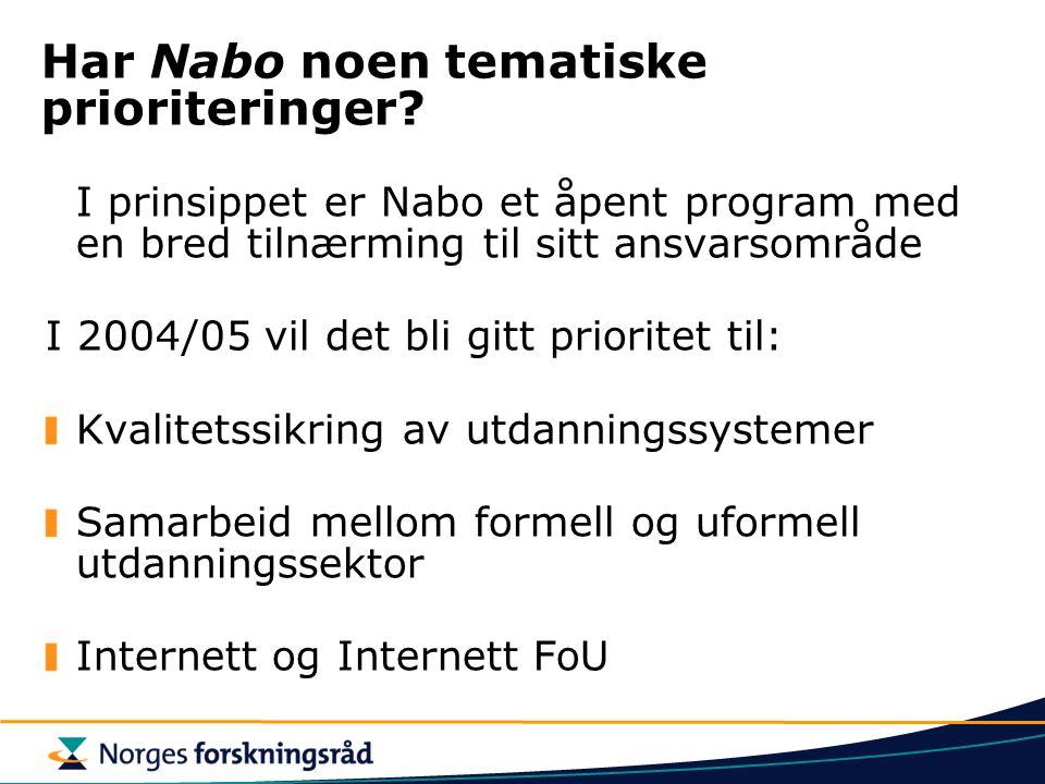 Har Nabo noen tematiske prioriteringer? I prinsippet er Nabo et åpent program med en bred tilnærming til sitt ansvarsområde I 2004/05 vil det bli gitt