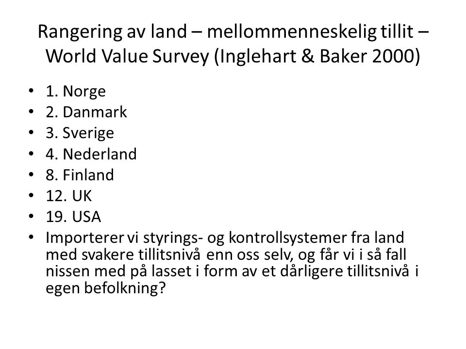 Rangering av land – mellommenneskelig tillit – World Value Survey (Inglehart & Baker 2000) 1.