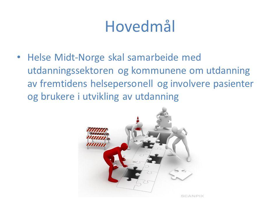 Hovedmål Helse Midt-Norge skal samarbeide med utdanningssektoren og kommunene om utdanning av fremtidens helsepersonell og involvere pasienter og bruk